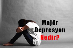 majör depresyon nedir? belirtileri nelerdir?